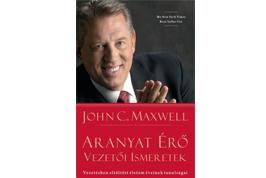 Aranyat érő vezetői ismeretek – Maxwell után szabadon