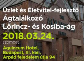 Üzlet és Életvitel-fejlesztő Ágtalálkozó március 24-én a Lőrincz- és Kosiba-ágon