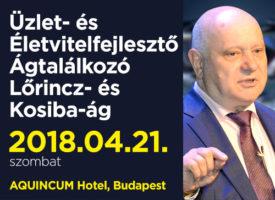 Üzlet- és Életvitel-fejlesztő Ágtalálkozó a Lőrincz- és Kosiba-ágon, szombaton, Budapesten