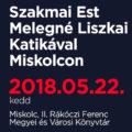 Szakmai Est Melegné Liszkai Katikával Miskolcon