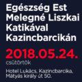 Egészség Est Melegné Liszkai Katikával Kazincbarcikán