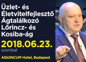 Üzlet- és Életvitel-fejlesztő Ágtalálkozó a Lőrincz- és Kosiba-ágon szombaton, Budapesten