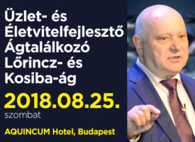 Üzlet- és Életvitelfejlesztő Ágtalálkozó Szakmai Nap a Lőrincz- és Kosiba-ágon, augusztus 25-én