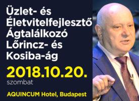 Üzlet- és Életvitel-fejlesztő Ágtalálkozó a Lőrincz- és Kosiba-ágon, Budapesten