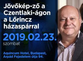 Jövőkép-ző a Czentlaki-ágon a Lőrincz házaspárral szombaton, Budapesten