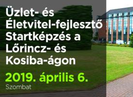 Üzlet- és Életvitel-fejlesztő Startképzés a Lőrincz- és Kosiba-ágon