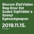Biocom ÉletVidám Reg-Enor Est Szabó Sigfriddel a Szanyi Egészségnapon