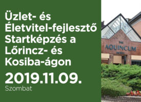 Üzlet- és Életvitel-fejlesztő Startképzés a Lőrincz- és Kosiba-ágon, szombaton