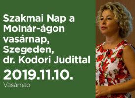 Szakmai Nap a Molnár-ágon vasárnap, Szegeden, dr. Kodori Judittal