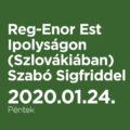 Reg-Enor Est Ipolyságon (Szlovákiában) Szabó Sigfriddel