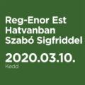 Reg-Enor Est Hatvanban Szabó Sigfriddel