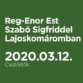 Reg-Enor Est Szabó Sigfriddel Lajoskomáromban