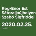 Reg-Enor Est Sátoraljaújhelyen februárban, Szabó Sigfriddel
