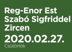 Reg-Enor Est Szabó Sigfriddel Zircen