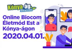 Online Biocom Életmód Est a Kónya-ágon, április elsején