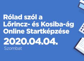 Rólad szól a Lőrincz- és Kosiba-ág Online Startképzése április 4-én, szombaton 14 és 17 óra között