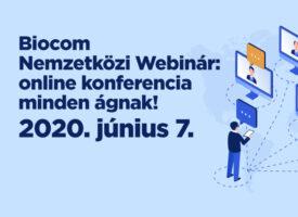 Biocom Nemzetközi Webinár: online konferencia minden ágnak 2020. június 7-én, vasárnap 14 órától