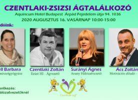 Czentlaki-Zsizsi-ágtalálkozó augusztus 16-án, vasárnap, Budapesten